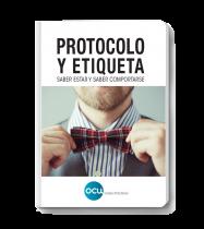 Protocolo y etiqueta. Saber estar y saber comportarse