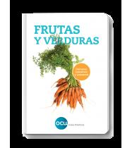 Frutas y verduras. Comprar, conservar y consumir
