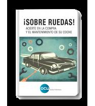 Ebook ¡Sobre ruedas! Acierte en la compra y el mantenimiento de su coche